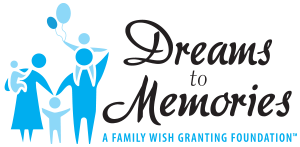 Dreams to Memories Foundation | Wish Granting | Buffalo NY